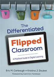 The Differentiated Flipped Classroom A Practical Guide to Digital Learning